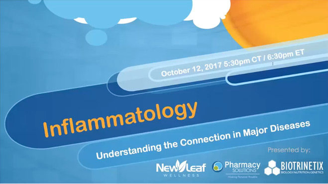 Webinar INFLAMMATOLOGY Understanding the connection in Major Diseases presented October 12 2017