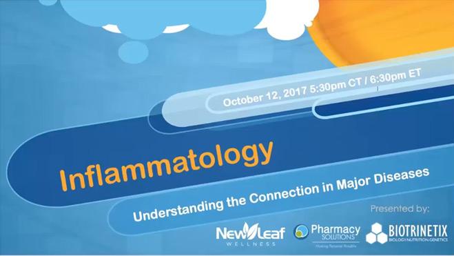 Webinar INFLAMMATOLOGY Understanding the connection in Major Diseases presented October 12 2017